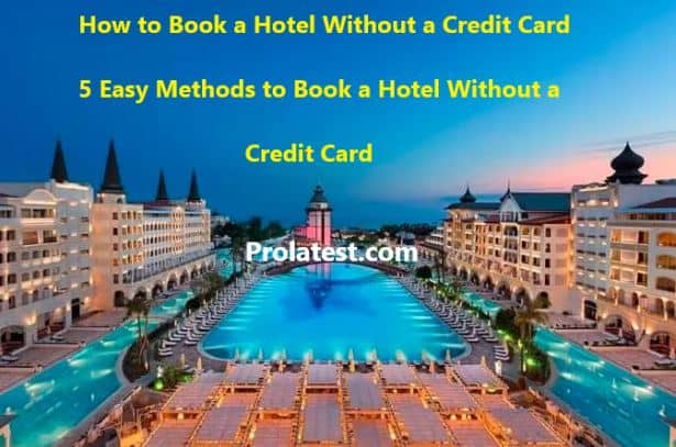 How to book a hotel without a credit card